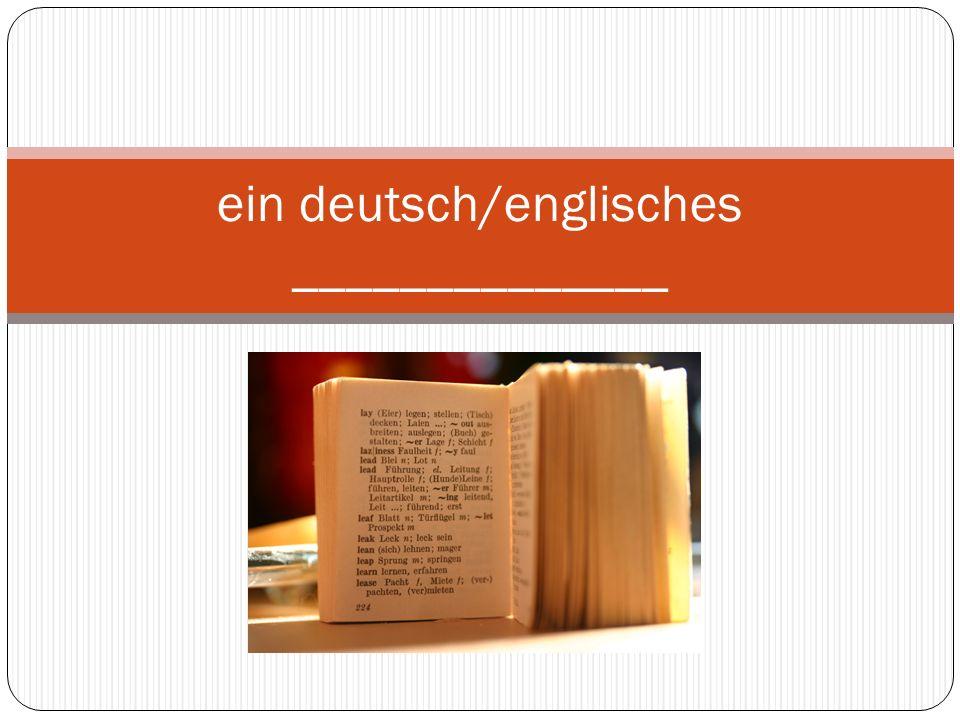 ein deutsch/englisches Wörterbuch