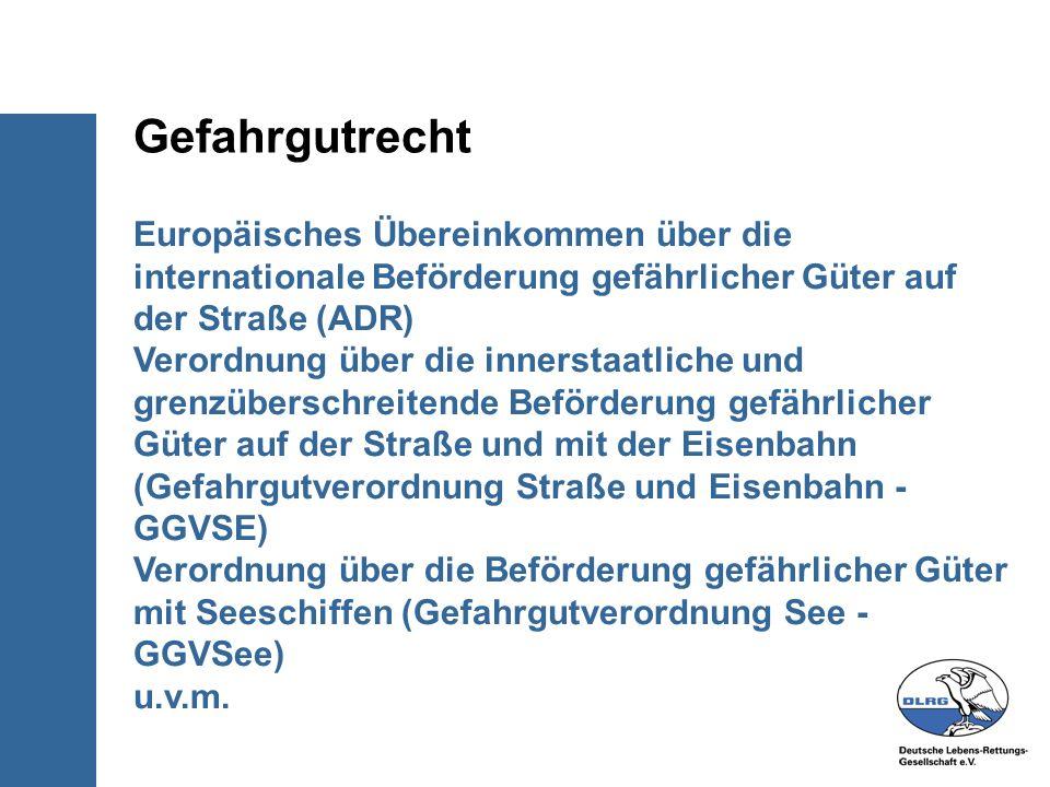 Europäisches Übereinkommen über die internationale Beförderung gefährlicher Güter auf der Straße (ADR) Verordnung über die innerstaatliche und grenzüb