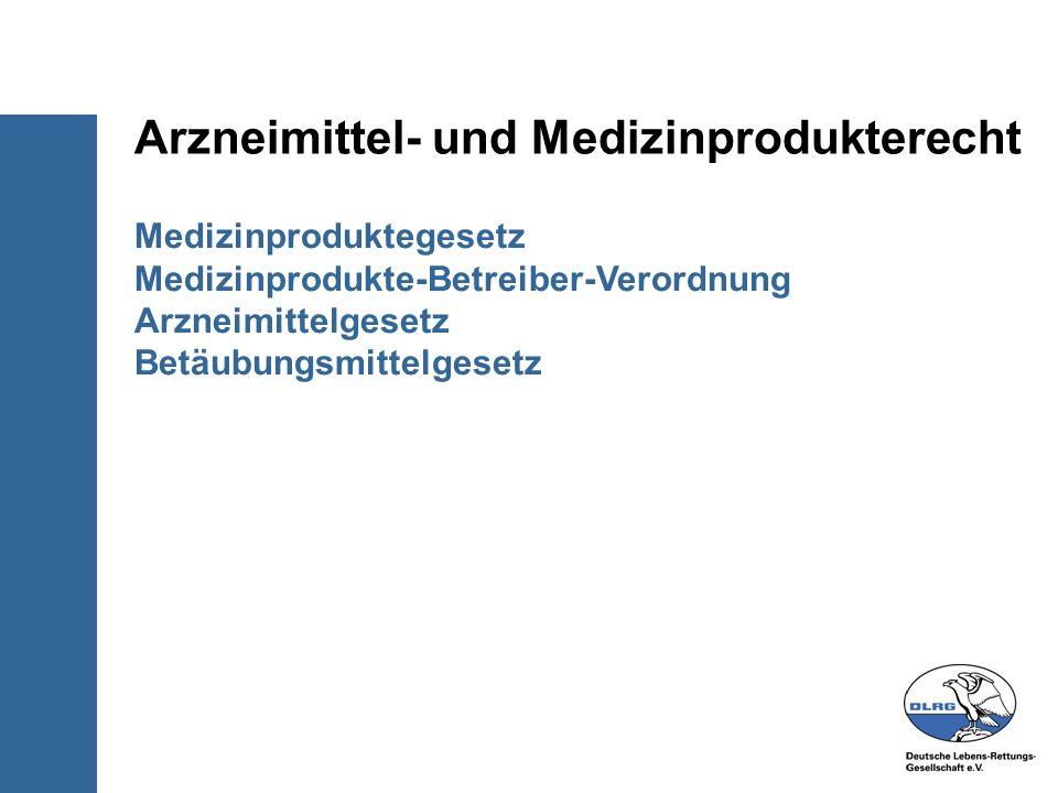 Medizinproduktegesetz Medizinprodukte-Betreiber-Verordnung Arzneimittelgesetz Betäubungsmittelgesetz Arzneimittel- und Medizinprodukterecht