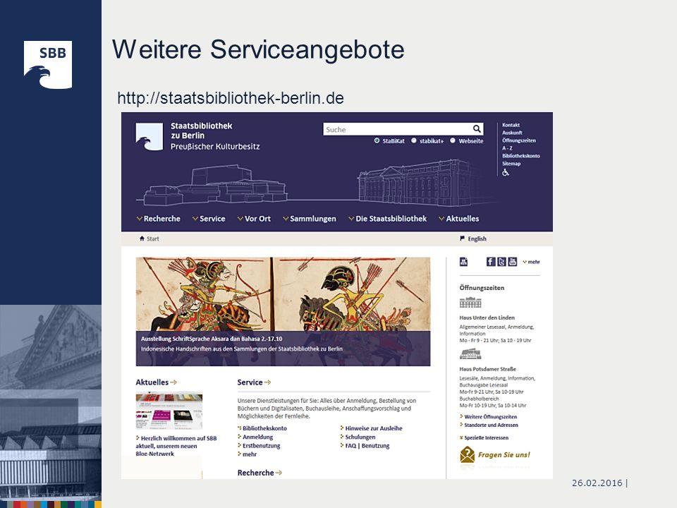 26.02.2016 | Weitere Serviceangebote http://staatsbibliothek-berlin.de