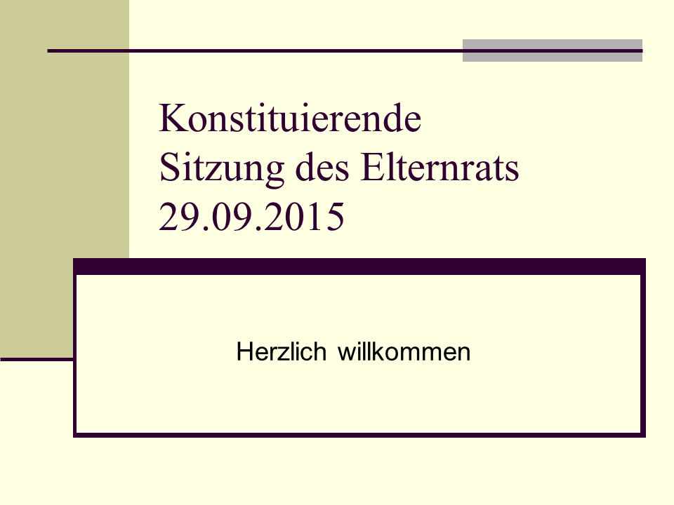 Konstituierende Sitzung des Elternrats 29.09.2015 Herzlich willkommen