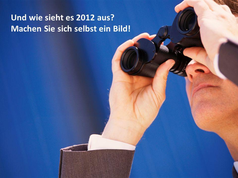 Und wie sieht es 2012 aus? Machen Sie sich selbst ein Bild!