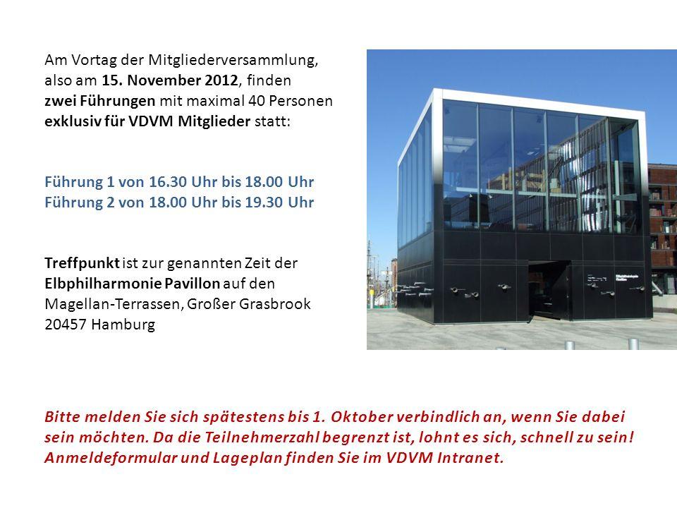 Am Vortag der Mitgliederversammlung, also am 15. November 2012, finden zwei Führungen mit maximal 40 Personen exklusiv für VDVM Mitglieder statt: Führ