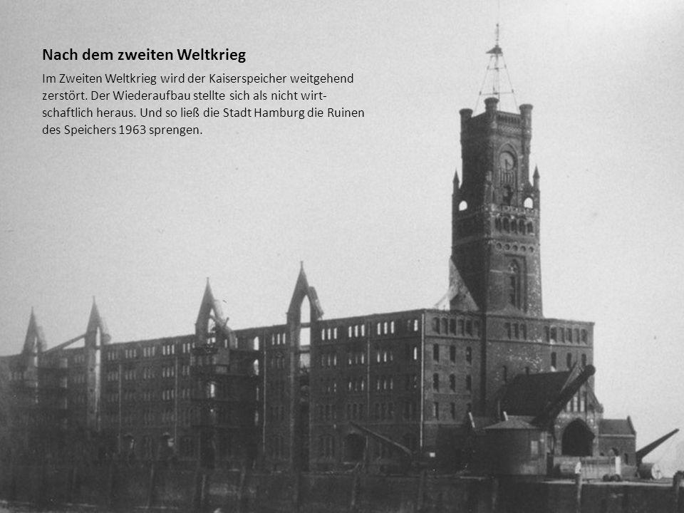 Im Zweiten Weltkrieg wird der Kaiserspeicher weitgehend zerstört. Der Wiederaufbau stellte sich als nicht wirt- schaftlich heraus. Und so ließ die Sta
