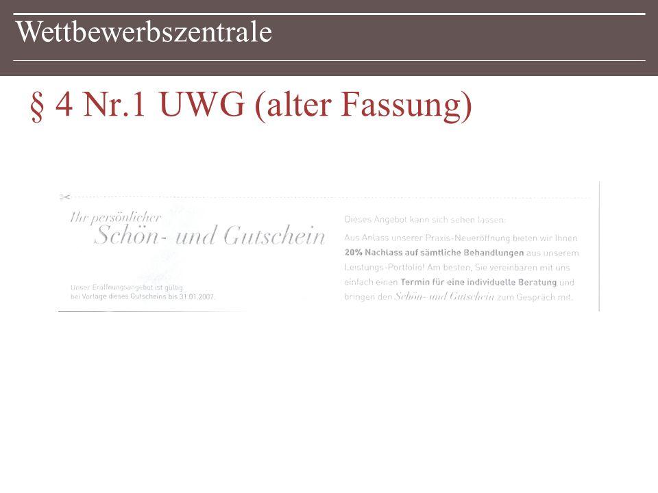 Wettbewerbszentrale § 4 Nr.1 UWG (alter Fassung)