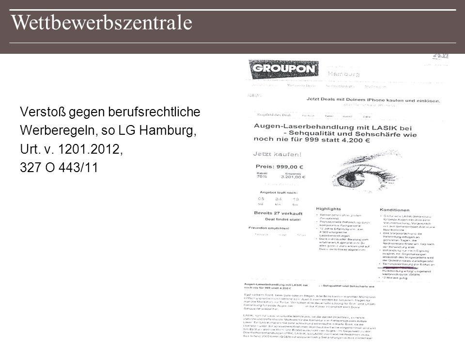 Wettbewerbszentrale Verstoß gegen berufsrechtliche Werberegeln, so LG Hamburg, Urt.