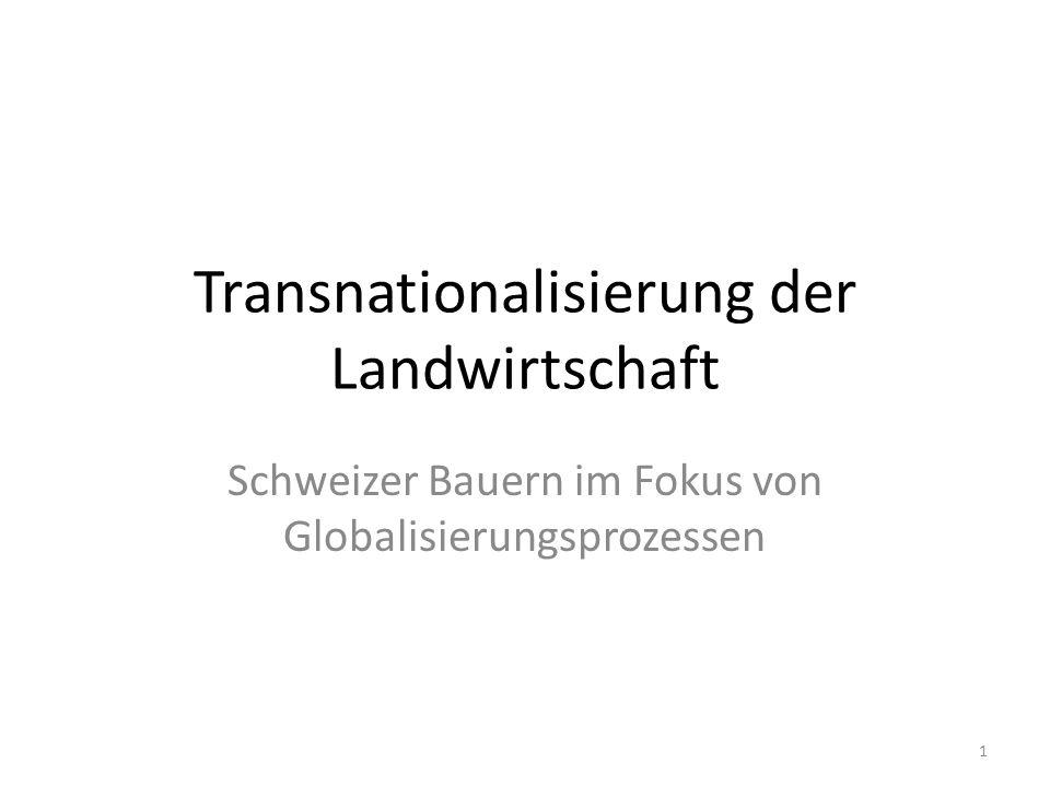 Transnationalisierung der Landwirtschaft Schweizer Bauern im Fokus von Globalisierungsprozessen 1