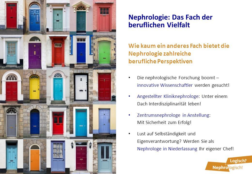 Nephrologie: Das Fach der beruflichen Vielfalt Wie kaum ein anderes Fach bietet die Nephrologie zahlreiche berufliche Perspektiven Die nephrologische