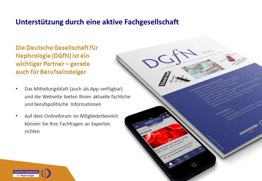 Unterstützung durch eine aktive Fachgesellschaft Die Deutsche Gesellschaft für Nephrologie (DGfN) ist ein wichtiger Partner – gerade auch für Berufsei