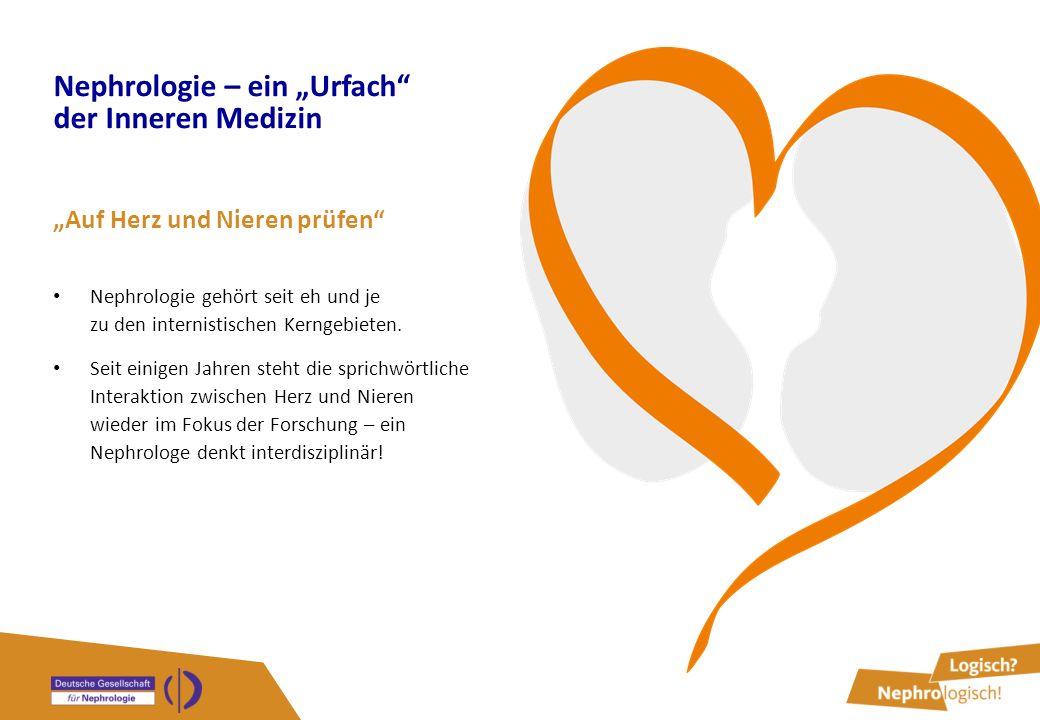 """Nephrologie – ein """"Urfach"""" der Inneren Medizin """"Auf Herz und Nieren prüfen"""" Nephrologie gehört seit eh und je zu den internistischen Kerngebieten. Sei"""