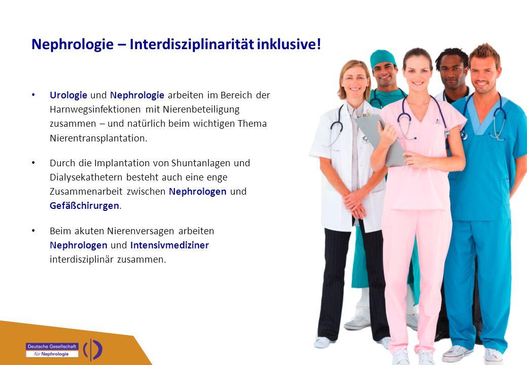 Nephrologie – Interdisziplinarität inklusive! Urologie und Nephrologie arbeiten im Bereich der Harnwegsinfektionen mit Nierenbeteiligung zusammen – un