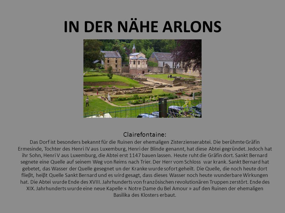 IN DER NÄHE ARLONS Clairefontaine: Das Dorf ist besonders bekannt für die Ruinen der ehemaligen Zisterzienserabtei.