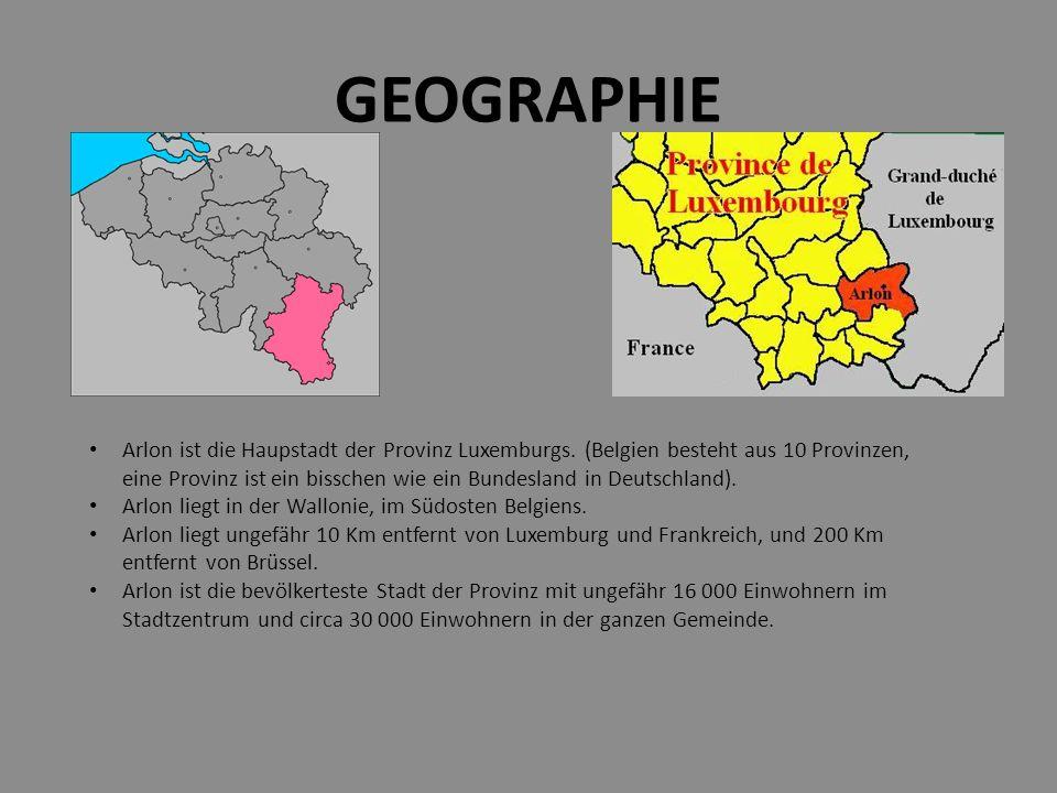 GEOGRAPHIE Arlon ist die Haupstadt der Provinz Luxemburgs.