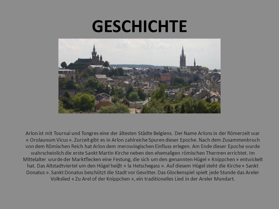 GESCHICHTE Arlon ist mit Tournai und Tongres eine der ältesten Städte Belgiens.