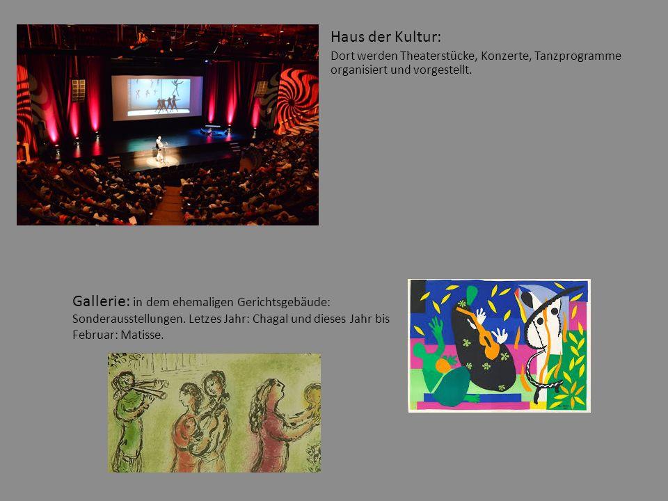 Haus der Kultur: Dort werden Theaterstücke, Konzerte, Tanzprogramme organisiert und vorgestellt.
