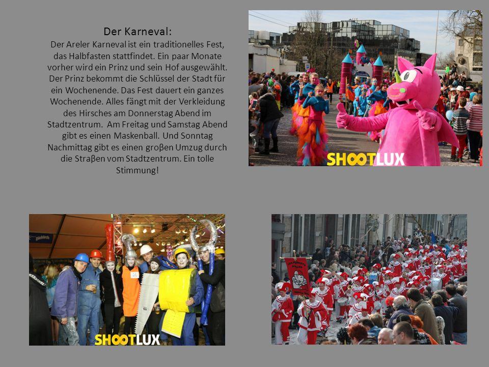 Der Karneval: Der Areler Karneval ist ein traditionelles Fest, das Halbfasten stattfindet.