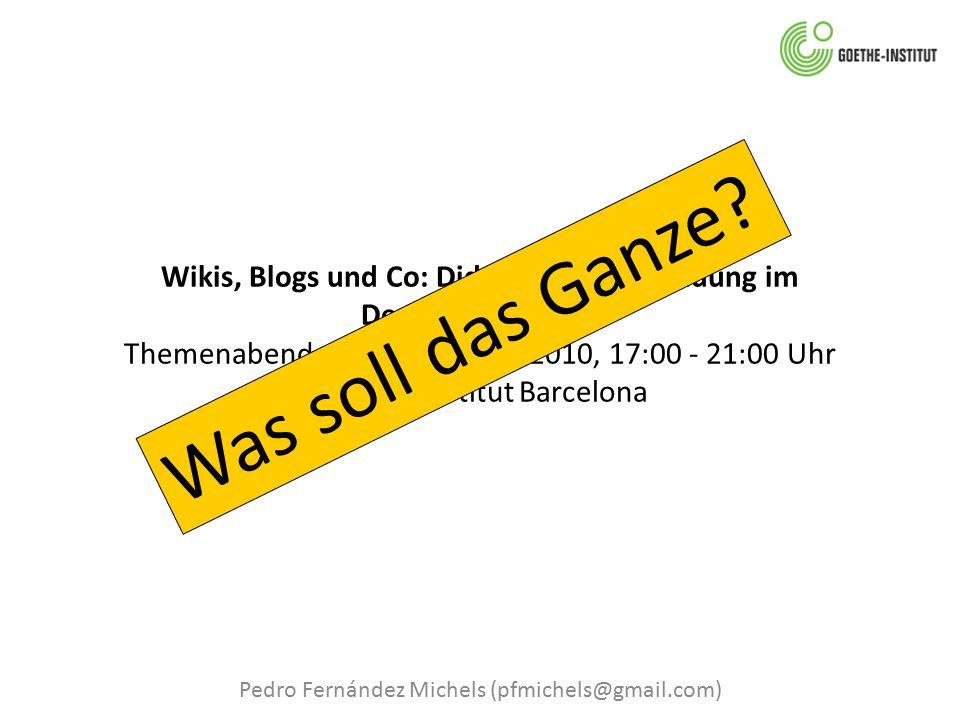 Wikis, Blogs und Co: Didaktische Anwendung im Deutschunterricht Themenabend am 15.