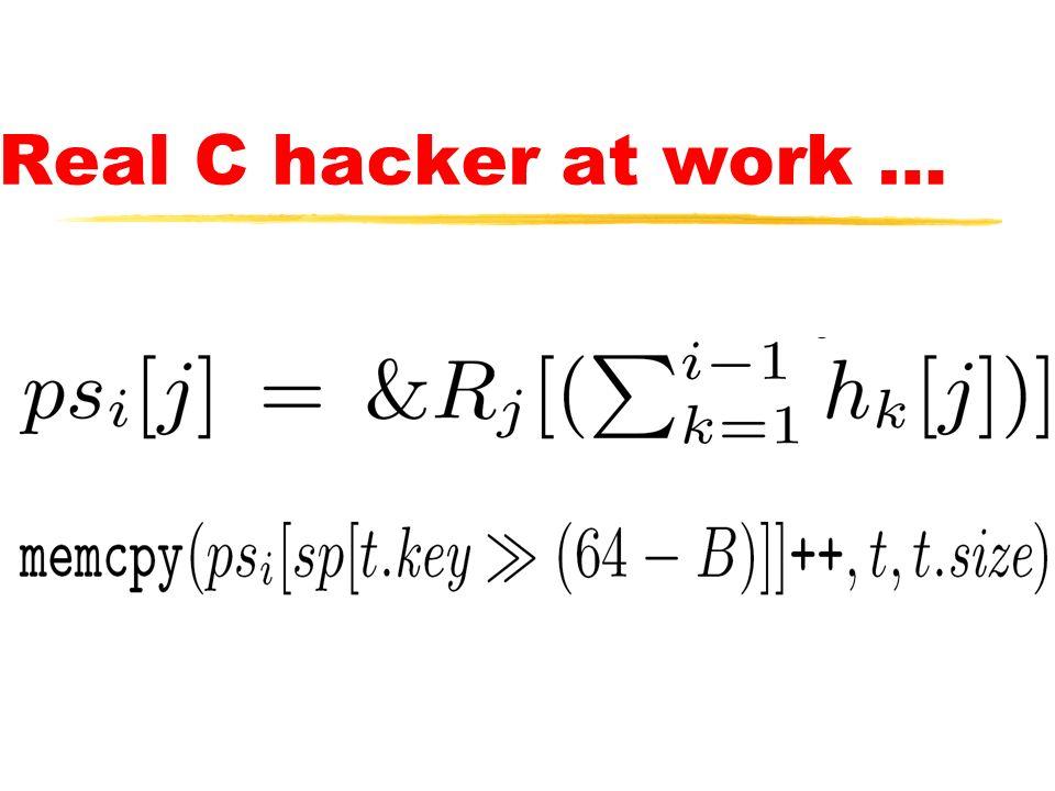 Real C hacker at work …