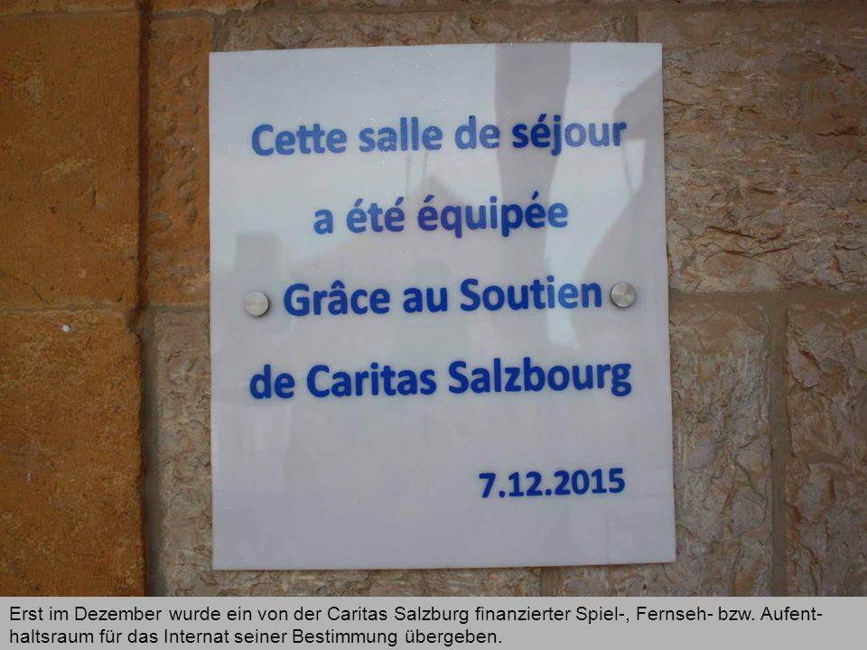 Erst im Dezember wurde ein von der Caritas Salzburg finanzierter Spiel-, Fernseh- bzw. Aufent- haltsraum für das Internat seiner Bestimmung übergeben.