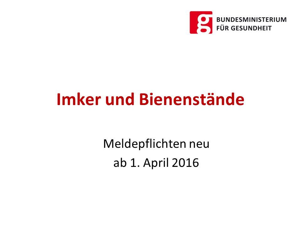 Imker und Bienenstände Meldepflichten neu ab 1. April 2016