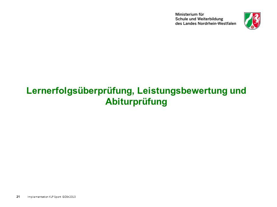 21 Lernerfolgsüberprüfung, Leistungsbewertung und Abiturprüfung Implementation KLP Sport GOSt 2013