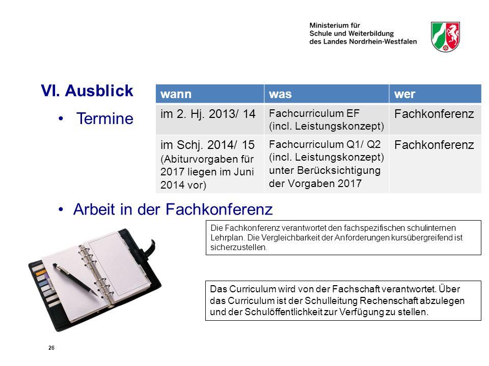 26 Termine wannwaswer im 2. Hj. 2013/ 14 Fachcurriculum EF (incl. Leistungskonzept) Fachkonferenz im Schj. 2014/ 15 (Abiturvorgaben für 2017 liegen im