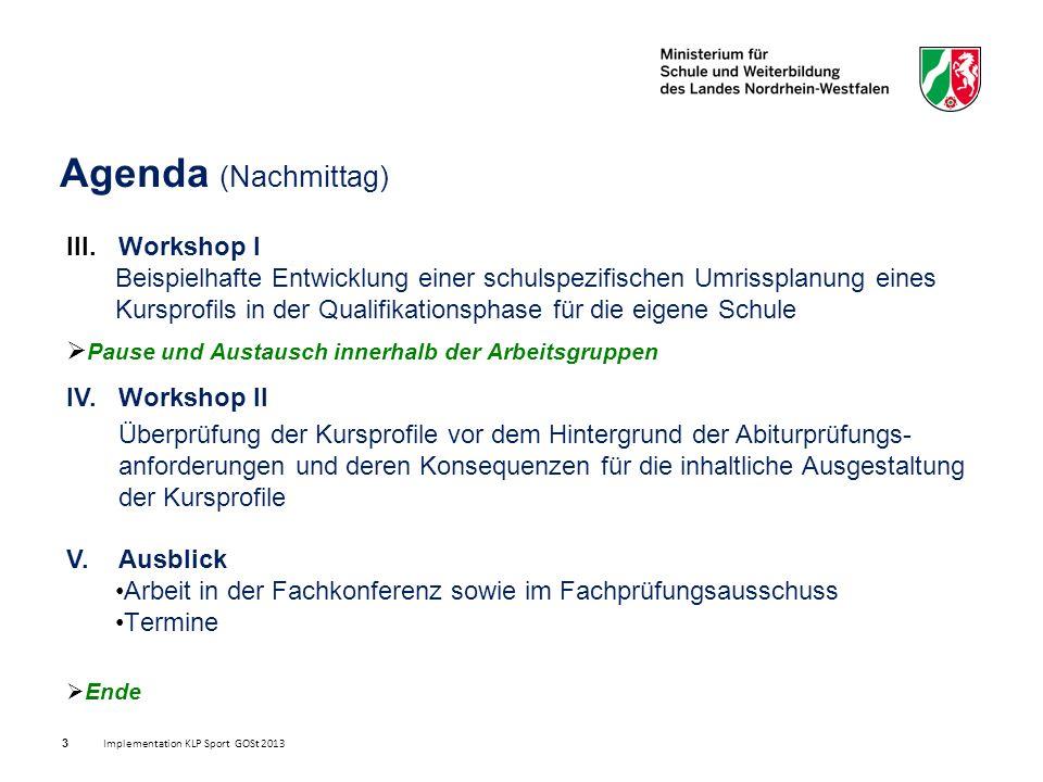 III.Workshop I Beispielhafte Entwicklung einer schulspezifischen Umrissplanung eines Kursprofils in der Qualifikationsphase für die eigene Schule  Pause und Austausch innerhalb der Arbeitsgruppen IV.