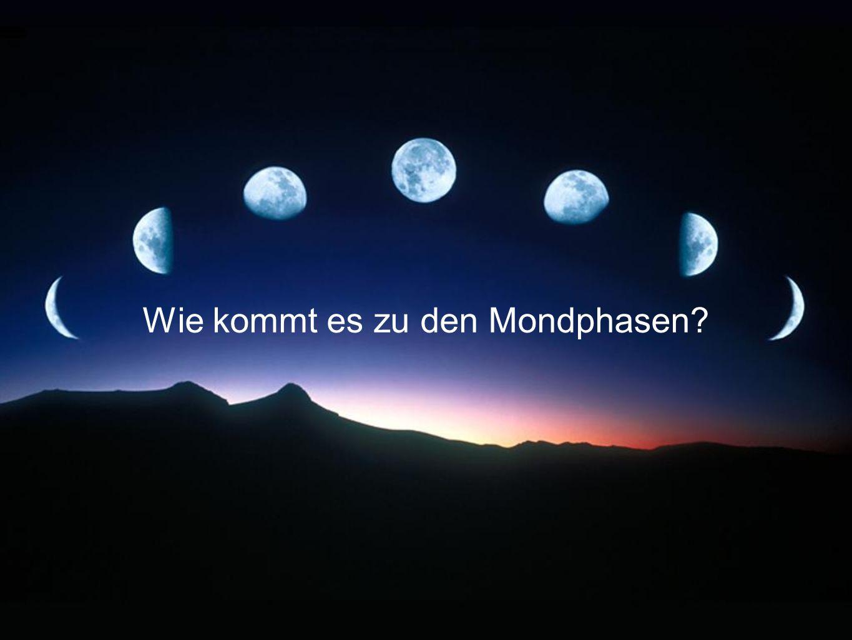 Wie kommt es zu den Mondphasen?