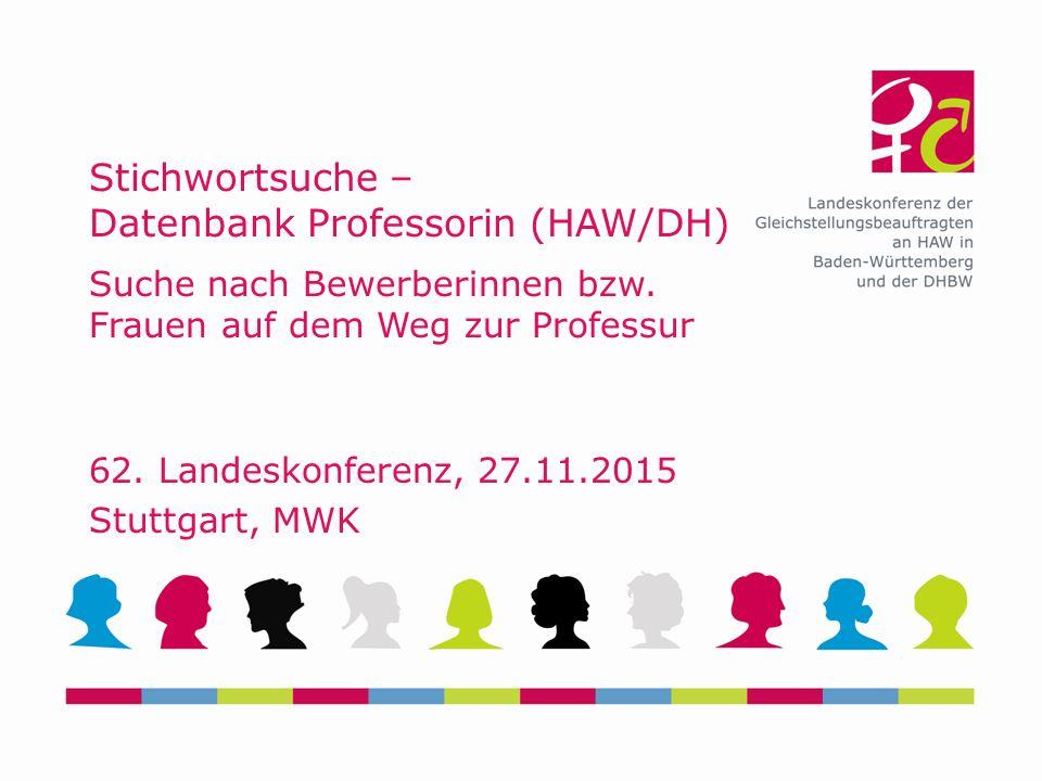 Stichwortsuche – Datenbank Professorin (HAW/DH) Suche nach Bewerberinnen bzw.