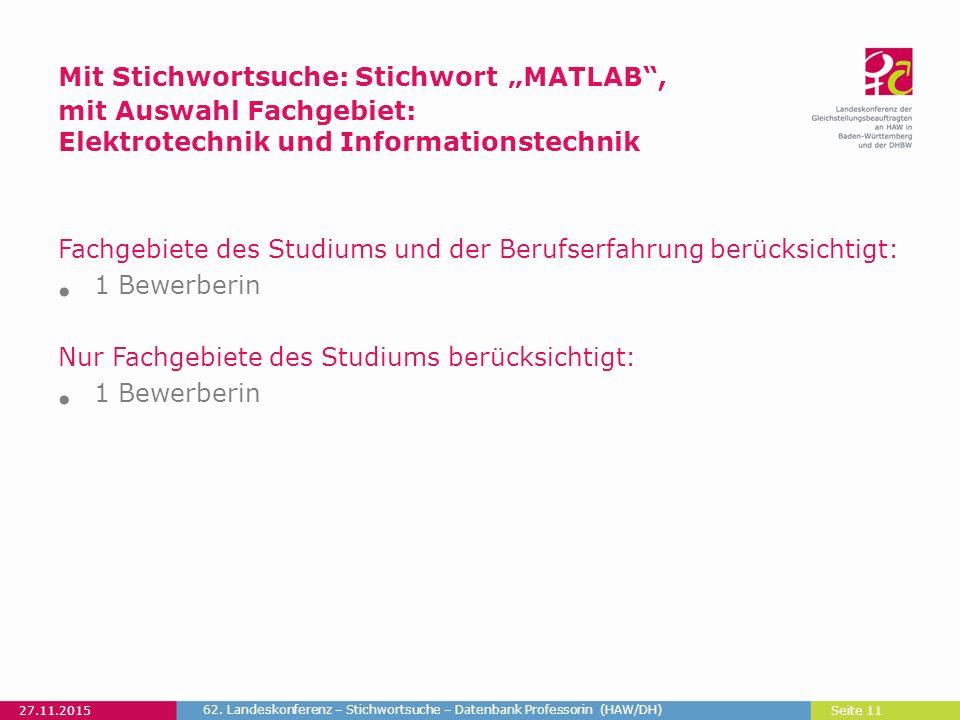 """Seite 11 Mit Stichwortsuche: Stichwort """"MATLAB , mit Auswahl Fachgebiet: Elektrotechnik und Informationstechnik 27.11.2015 62."""