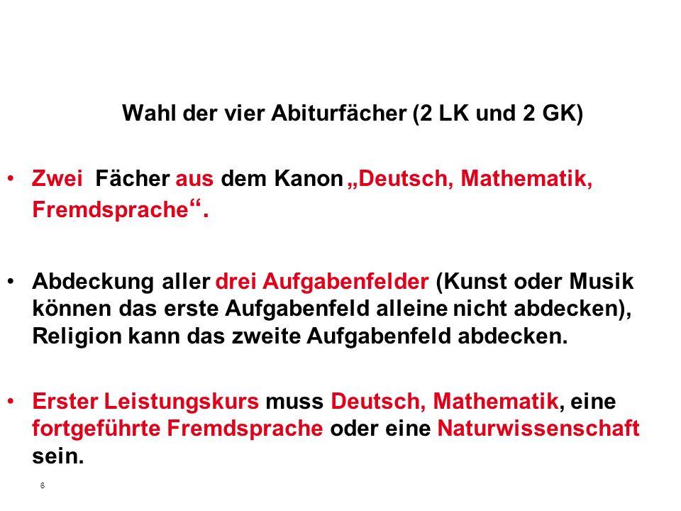 """6 Wahl der vier Abiturfächer (2 LK und 2 GK) Zwei Fächer aus dem Kanon""""Deutsch, Mathematik, Fremdsprache ."""