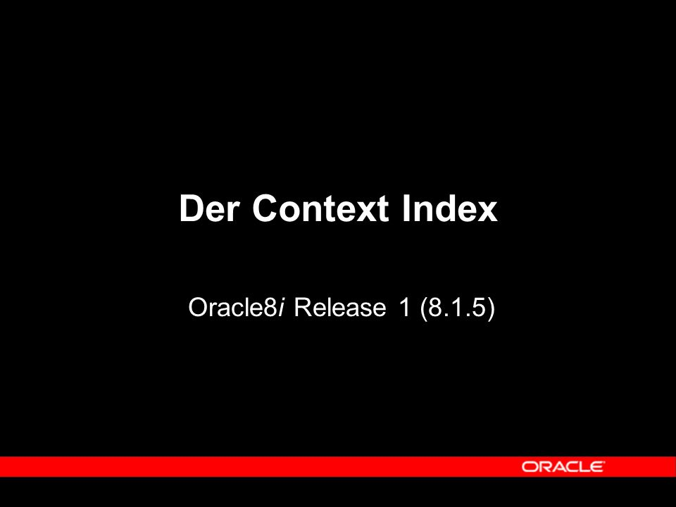 Der Context Index Oracle8i Release 1 (8.1.5)