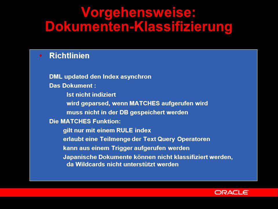  Richtlinien  DML updated den Index asynchron  Das Dokument :  Ist nicht indiziert  wird geparsed, wenn MATCHES aufgerufen wird  muss nicht in d