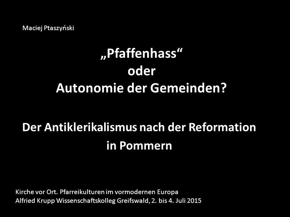 """""""Pfaffenhass oder Autonomie der Gemeinden."""