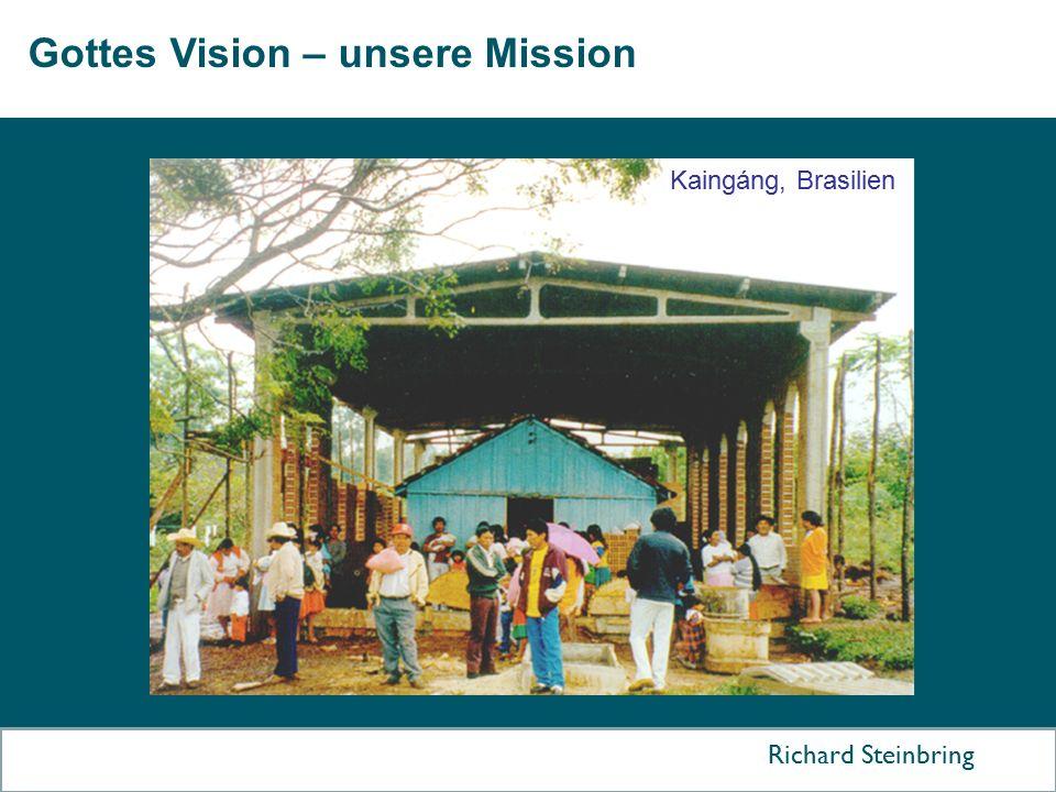 Gottes Vision – unsere Mission Richard Steinbring Kaingáng, Brasilien