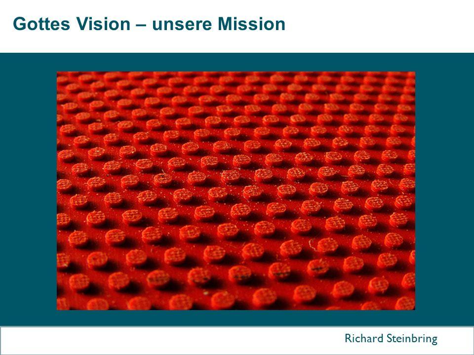 Gottes Vision – unsere Mission Richard Steinbring