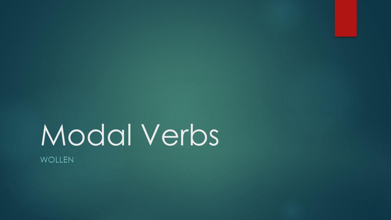 Modal Verbs WOLLEN