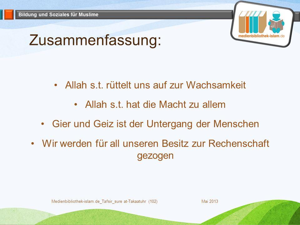 Zusammenfassung: Allah s.t. rüttelt uns auf zur Wachsamkeit Allah s.t.