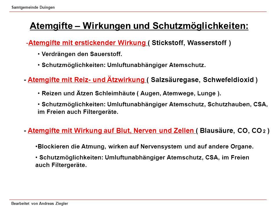 Samtgemeinde Duingen Bearbeitet von Andreas Ziegler Atemgifte – Wirkungen und Schutzmöglichkeiten: -Atemgifte mit erstickender Wirkung ( Stickstoff, W