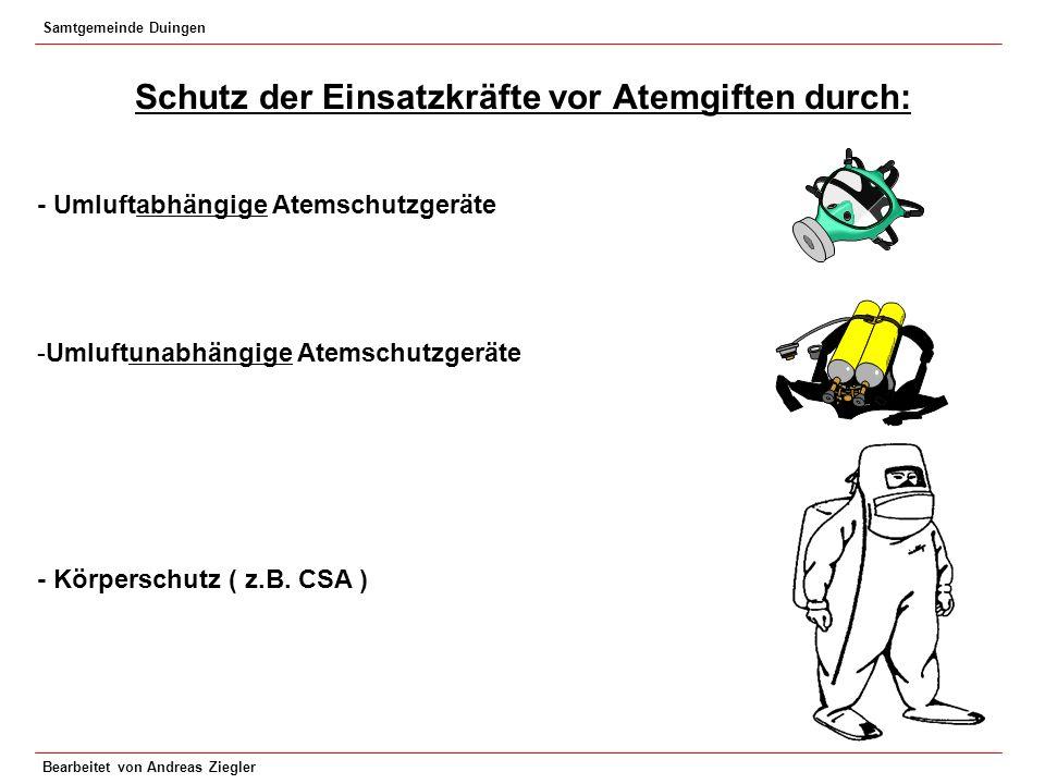 Samtgemeinde Duingen Bearbeitet von Andreas Ziegler Schutz der Einsatzkräfte vor Atemgiften durch: - Umluftabhängige Atemschutzgeräte -Umluftunabhängi