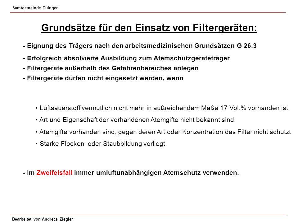 Samtgemeinde Duingen Bearbeitet von Andreas Ziegler Grundsätze für den Einsatz von Filtergeräten: - Eignung des Trägers nach den arbeitsmedizinischen
