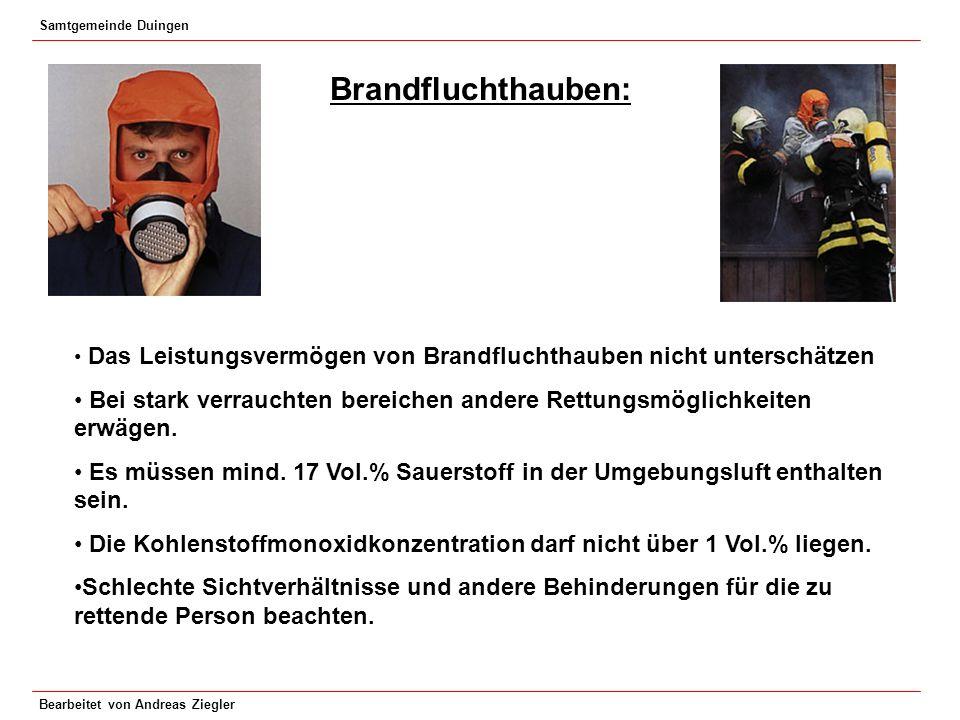 Samtgemeinde Duingen Bearbeitet von Andreas Ziegler Brandfluchthauben: Das Leistungsvermögen von Brandfluchthauben nicht unterschätzen Bei stark verra