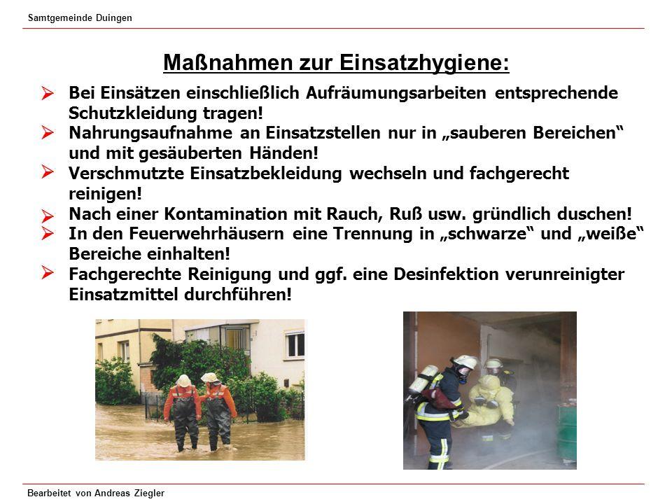 Samtgemeinde Duingen Bearbeitet von Andreas Ziegler Maßnahmen zur Einsatzhygiene: Bei Einsätzen einschließlich Aufräumungsarbeiten entsprechende Schut
