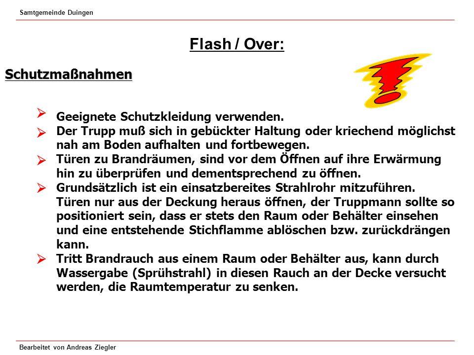 Samtgemeinde Duingen Bearbeitet von Andreas Ziegler Flash / Over: Schutzmaßnahmen Geeignete Schutzkleidung verwenden. Der Trupp muß sich in gebückter