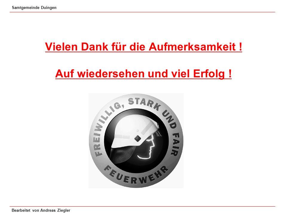 Samtgemeinde Duingen Bearbeitet von Andreas Ziegler Vielen Dank für die Aufmerksamkeit ! Auf wiedersehen und viel Erfolg !