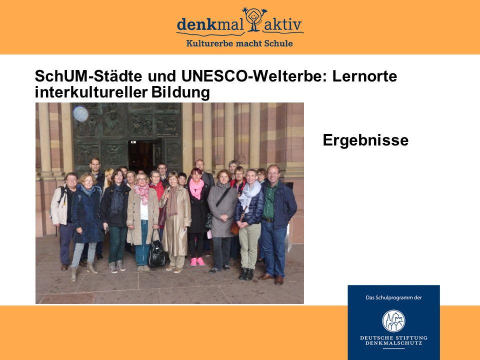 SchUM-Städte und UNESCO-Welterbe: Lernorte interkultureller Bildung Ergebnisse