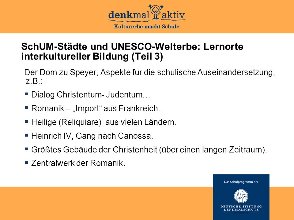 """Der Dom zu Speyer, Aspekte für die schulische Auseinandersetzung, z.B.:  Dialog Christentum- Judentum…  Romanik – """"Import aus Frankreich."""