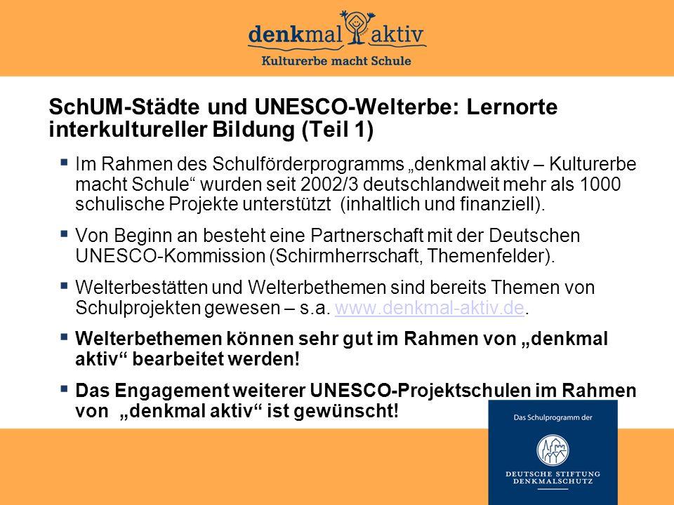 """SchUM-Städte und UNESCO-Welterbe: Lernorte interkultureller Bildung (Teil 1)  Im Rahmen des Schulförderprogramms """"denkmal aktiv – Kulturerbe macht Sc"""