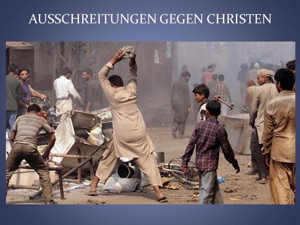AUSSCHREITUNGEN GEGEN CHRISTEN