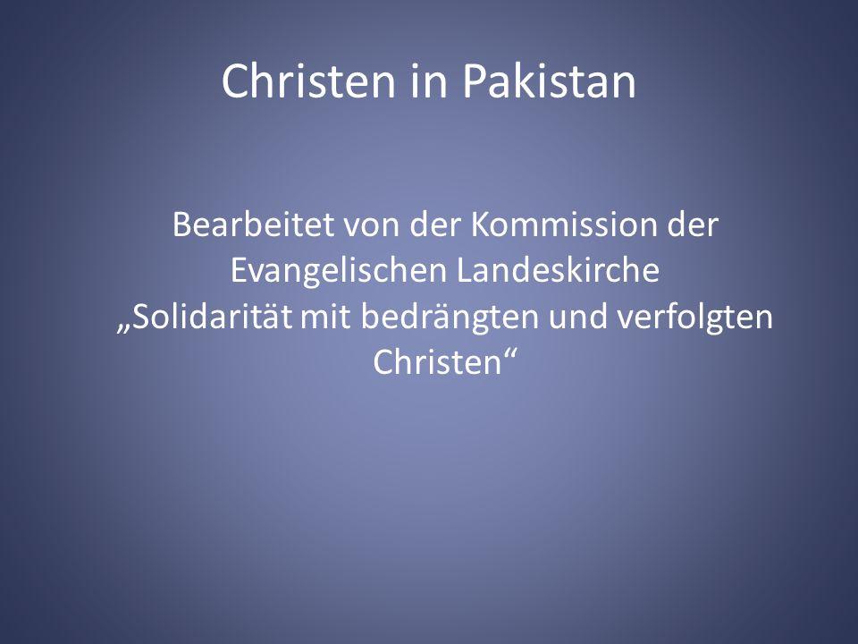 """Christen in Pakistan Bearbeitet von der Kommission der Evangelischen Landeskirche """"Solidarität mit bedrängten und verfolgten Christen"""